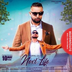 Next Life song download by Gurpal Gill