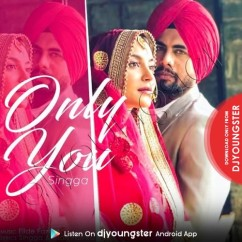 Only You song download by Singga