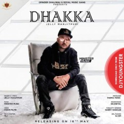 Dhakka song download by Jelly Manjitpuri