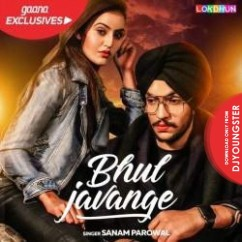 Bhul Javange song download by Sanam Parowal