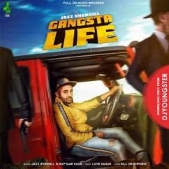 Gangsta Life song download by Jazz Shergill