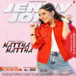 Mattha Mattha song download by Jenny Johal
