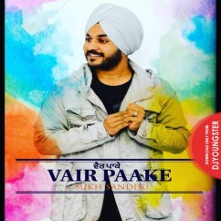 Vair Paake song download by Sukh Sandhu
