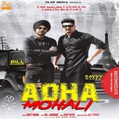 Adha Mohali song download by Savvy Nagra