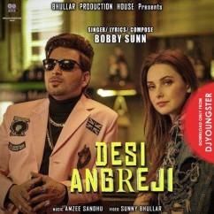 Desi Angreji song download by Bobby Sunn