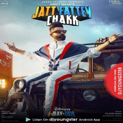 Jatt Fattey Chakk (Remix) song download by Amrit Maan
