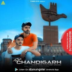 Chandigarh Tera song download by Sabar Sihal
