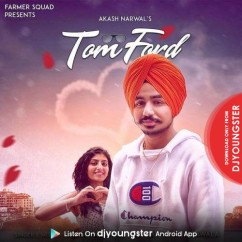 Tom Ford song download by Akash Narwal