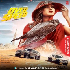 Over Speed song download by Anmol Gagan Maan