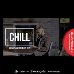 Chill song download by Arsh Sandhu