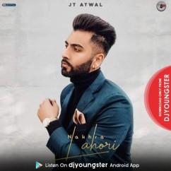 Nakhra Lahori song download by JT Atwal
