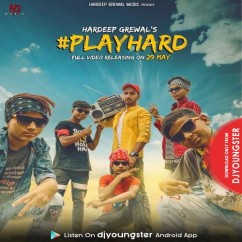 Playhard song download by Hardeep Grewal