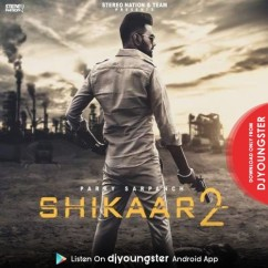 Shikaar 2 song download by Parry Sarpanch