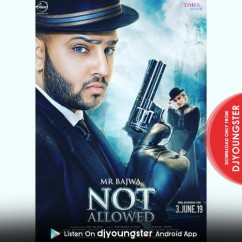 Not Allowed song download by Mr Bajwa