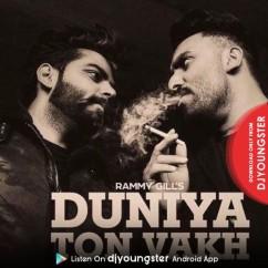 Duniya Ton Wakh song download by Rammy Gill