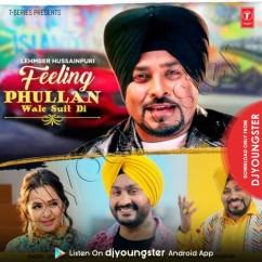 Feeling Phullan Wale Suit Di song download by Lehmber Hussainpuri