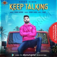 Keep Talking song download by Robby Singh