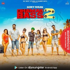 Dhamak Bass 2 song download by Sony Maan
