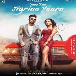 Jigriaa Yaara song download by Jimmy Kaler