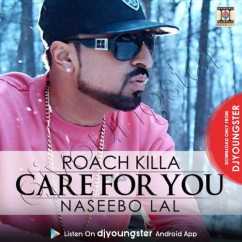 Care For You song download by Roach KIlla