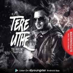 Tere Uthe song download by The Dark MC
