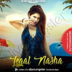 Legal Nasha song download by Surbhi Wali