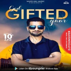 God Gifted song download by Yaar Abhijot