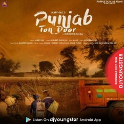 Punjab Ton Door song download by Jabby Gill