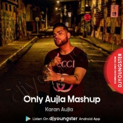 Only Aujla Mashup song download by Karan Aujla