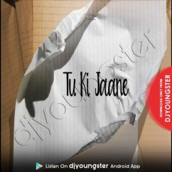 Tu Ki Jaane song download by The Prophec