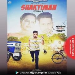 Shaktiman song download by Satt Dhillon