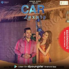 Car Luxury song download by Rai Jujhar