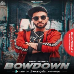 Bowdown song download by Garry Badwal