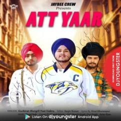 Att Yaar song download by Gurkirat Shergill