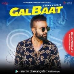 Galbaat song download by Gagan Kokri