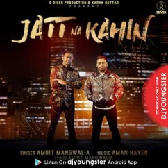 Jatt Na Kahin song download by Amrit Mangwalia