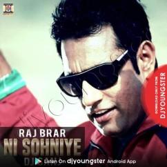 Ni Sohniye song download by Raj Brar
