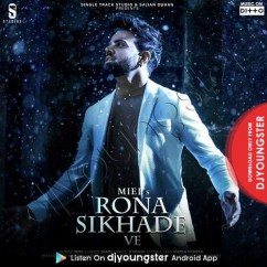 Rona Sikhade Ve song download by Miel