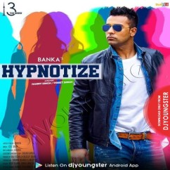 Hypnotize song download by Banka