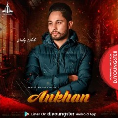 Ankhan song download by Ardy Virk