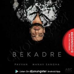 Bekadre song download by Pavvan