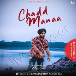 Chhad Manaa song download by Sukh Sandhu