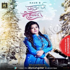 Khudgarz Mohabbat song download by Kaur B