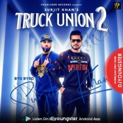 Truck Union 2 song download by Surjit Khan