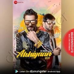 Akhiyaan Vich song download by Ashok Mastie