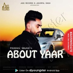About Yaar song download by Pawan Maan