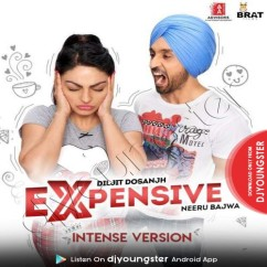 Expensive (Intense Version) song download by Diljit Dosanjh