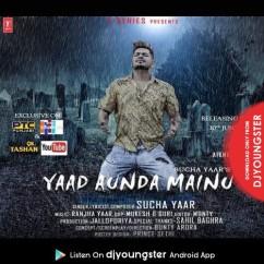 Yaad Aunda Mainu song download by Sucha Yaar