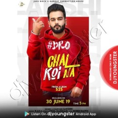 Bro Chal Koi Na song download by Lakshh