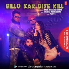 Billo Kar Diye Kill song download by Kabul Bukhari